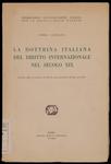 La dottrina italiana del diritto internazionale nel secolo 19. Lezioni alla Accademia di Diritto Internazionale all'Aja nel 1933