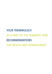 Your terminology as a part of the semantic web. Recommendations for design and management