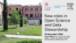 Locandina digitale: New Roles in Open Science and Data Stewardship. Venezia, 25 novembre 2016