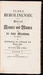Flora Berolinensis: das ist, Abdruck der Krauter und Blumen nach der besten Abzeichnung der Natur, zur Beforderung der Erkentniss des Pflantzen-Reiches veranstaltet von der Real-Schule in Berlin.
