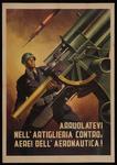 Arruolatevi nell'artiglieria controaerei dell'aeronautica!