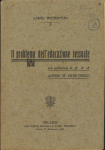 Il problema dell'educazione sessuale. Con prefazione di Alfonso de Pietri-Tonelli