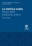La metrica araba. Studio della tradizione antica