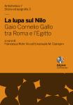 La lupa sul Nilo. Gaio Cornelio Gallo tra Roma e l'Egitto