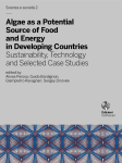 Algae as a Potential Source of Food and Energy in Developing Countries. Sustainability, Technology and Selected Case Studies