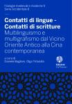 Contatti di lingue -Contatti di scritture. Multilinguismo e multigrafismo dal Vicino Oriente Antico alla Cina contemporanea