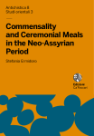 Commensality and Ceremonial Meals in the Neo-Assyrian Period