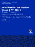 Nuovi territori della lettera tra XV e XVI secolo. Atti del Convegno internazionale FIRB 2012 (Venezia, 11-12 novembre 2014)