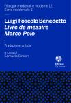 Luigi Foscolo Benedetto, Livre de messire Marco Polo  citoyen de Venise, appelé Milion,  où sont décrites les Merveilles  du monde