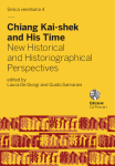 Chiang Kai-shek and His Time. New Historical and Historiographical Perspectives