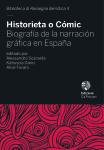 Historieta o Cómic. Biografía de la narración gráfica en España