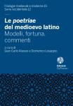 Le poetriae del medioevo latino. Modelli, fortuna, commenti