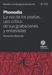 Phonodia. La voz de los poetas, uso crítico de sus grabaciones y entrevistas