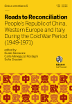 Roads to Reconciliation. People's Republic of China, Western Europe and Italy During the Cold War Period (1949-1971)