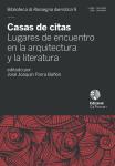Casas de citas. Lugares de encuentro de la arquitectura  y la literatura