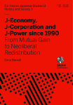 J-Economy, J-Corporation and J-Power since 1990. From Mutual Gain to Neoliberal Redistribution