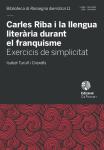 Carles Riba i la llengua literària durant el franquisme. Exercicis de simplicitat