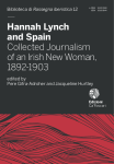 Hannah Lynch and Spain. Collected Journalism of an Irish New Woman, 1892-1903