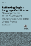 Rethinking English Language Certification. New Approaches to the Assessment of English as an Academic Lingua Franca
