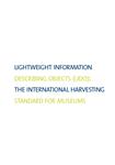 Lightweight information describing objects (LIDO): the international harvesting standard for museums