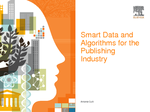 Smart Data and Algorithms for the Publishing Industry