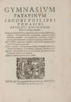 Gymnasium Patavinum Iacobi Philippi Tomasini episcopi Aemoniensis libris 5. comprehensum ...