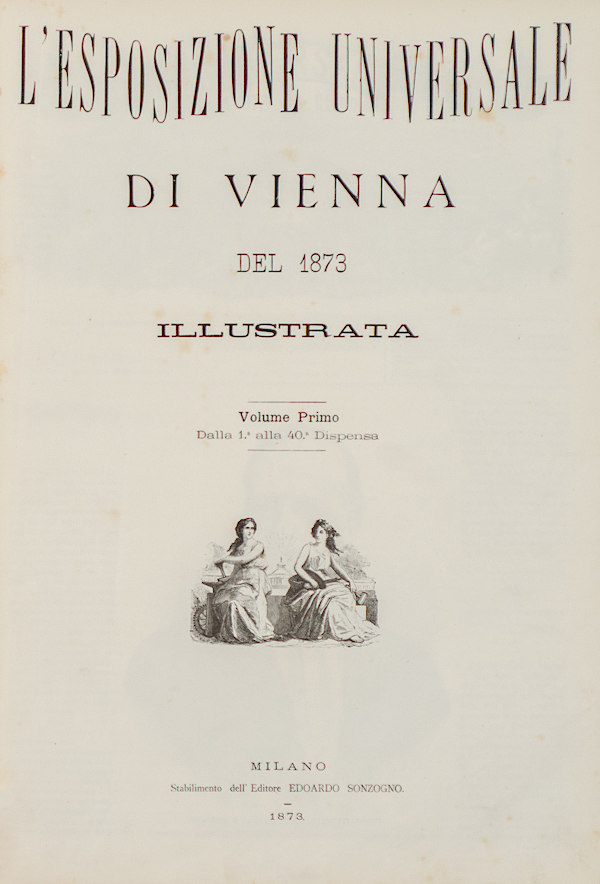 "Title page of the 1st volume of the journal ""L'Esposizione Universale di Vienna del 1873 illustrata"""